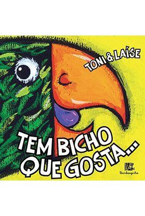 Tem Bicho Que Gosta... - Toni Laíse | Nisrs.org