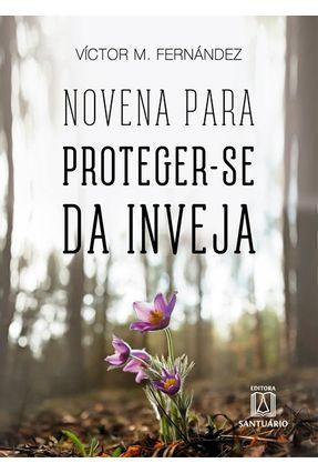 Novena Para Proteger-se Da Inveja - Fernandez,Victor Manuel   Tagrny.org