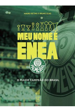 Usado - Meu Nome É Enea – Palmeiras - o Maior Campeão do Brasil