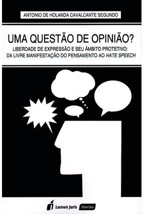 Uma Questão de Opinião? - Liberdade de Expressão e Seu Âmbito Protetivo - Cavalcante Segundo,Antônio De Holanda   Nisrs.org