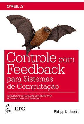 Controle de Feedback Para Sistemas de Computação - Janert,Philipp K. | Tagrny.org