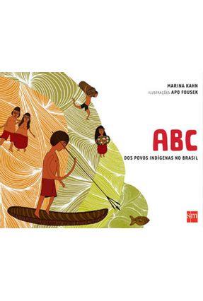 Abc Dos Povos Indígenas do Brasil - Kahn,Marina   Nisrs.org