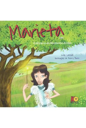 Marieta Em o Mistério da Montanha Antiga - Cassol,Léia | Nisrs.org