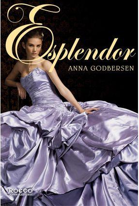 Esplendor - Anna Godbersen   Hoshan.org
