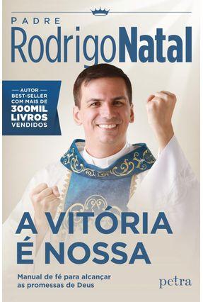 A Vitória É Nossa - Natal,Padre Rodrigo pdf epub