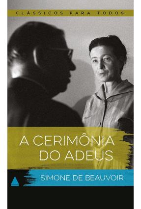 A Cerimônia do Adeus - Col. Clássicos Para Todos - Beauvoir,Simone de | Tagrny.org
