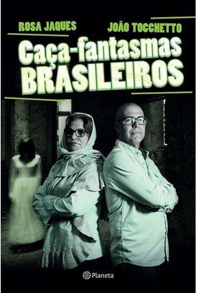 Caça-Fantasmas Brasileiros - Jaques,Rosa Maria | Tagrny.org