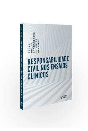 Responsabilidade Civil Nos Ensaios Clínicos - Moura,Paula Pereira,Francesconi De Lemos | Nisrs.org