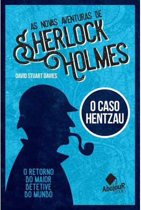 As Novas Aventuras De Sherlock Holmes - o Caso Hentzau - David,Stuart Davies pdf epub