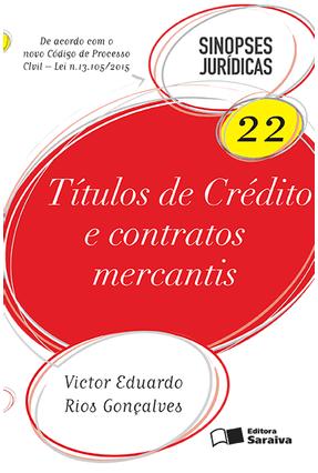 Títulos de Crédito e Contratos Mercantis - Col. Sinopses Jurídicas - Vol. 22 - 11ª Ed. 2016 - Goncalves, Victor Eduardo Rios pdf epub