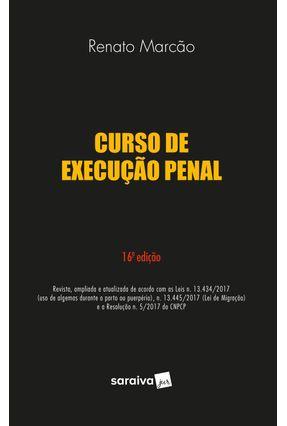 Curso De Execução Penal - 16ª Ed. 2018 - RENATO MARCÃO   Nisrs.org