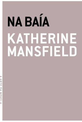 Na Baía - Mansfield,Katherine | Hoshan.org