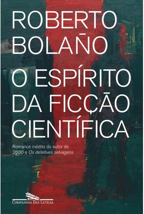 O Espírito da Ficção Científica - Bolaño,Roberto pdf epub