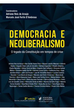 Democracia e Neoliberalismo - 2ª Ed. 2019 - Araujo,Adriane Reis de D'ambroso,Marcelo José Ferlin | Hoshan.org