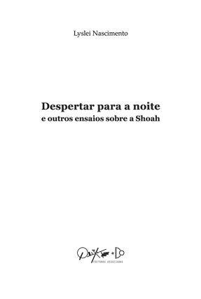 Despertar Para A Noite - Shoah - Nascimento,Lyslei pdf epub