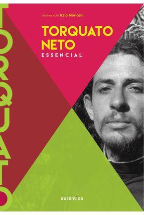Torquato Neto - Essencial - Moriconi,Ítalo | Hoshan.org