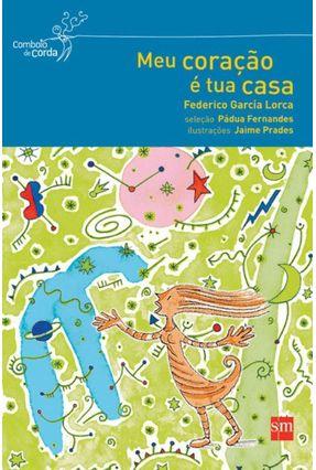 Meu Coração e Tua Casa - Lorca,Federico Garcia   Nisrs.org