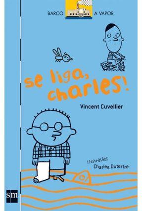 Se Liga, Charles! - Cuvellier,Vincent   Tagrny.org