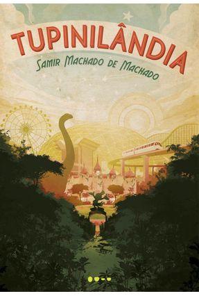 Tupinilândia - Machado,Samir Machado de pdf epub