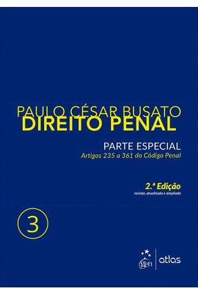 Direito Penal - Parte Especial - Vol. 3 - 2ª Ed. 2017 - Busato,Paulo César | Hoshan.org