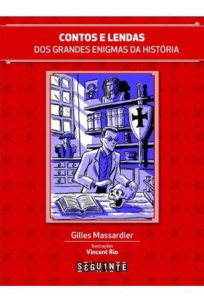Contos e Lendas - Dos Grandes Enigmas da História - Massardier,Gilles | Tagrny.org
