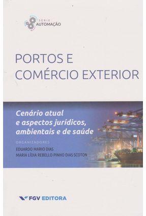 Portos e Comércio Exterior - Série Automação - Dias   ,Eduardo Mario | Nisrs.org