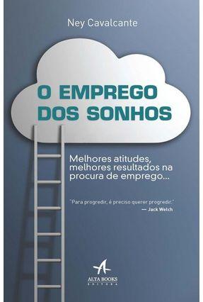 O Emprego Dos Sonhos - Cavalcante,Ney   Hoshan.org