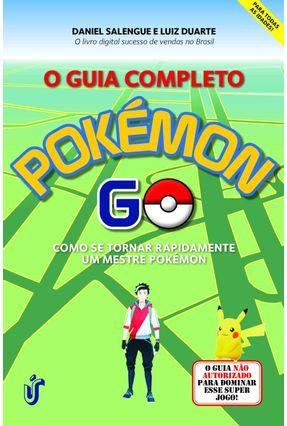 O Guia Completo Pokémon Go - Salengue,Daniel Duarte Júnior,Luiz Fernando pdf epub