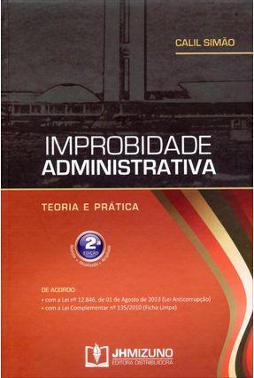 Improbidade Administrativa - Teoria e Prática - 2ª Ed. 2014 - Simão,Calil | Hoshan.org