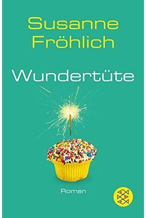 Wundertüte - Fröhlich,Susanne | Hoshan.org