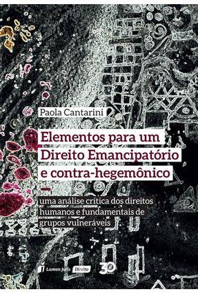 Elementos Para Um Direito Emancipatório E Contra-Hegemônico - Cantarini,Paola pdf epub