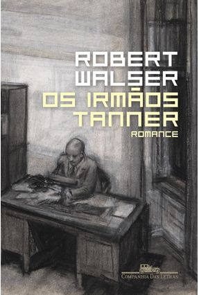 Os Irmãos Tanner - Walser,Robert | Tagrny.org
