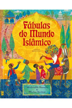 Fábulas Do Mundo Islâmico - Husain,Shahrukh   Hoshan.org