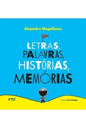 Letras, Palavras, Histórias, Memórias - Série Acalanto - Naumann-Viellemin,Christine   Nisrs.org