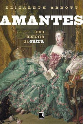Amantes - Uma História Da Outra - Abbott,Elizabeth | Hoshan.org
