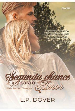 Segunda Chance Para O Amor - Série Second Chance - Livro 1 - Dover,L.P.   Hoshan.org