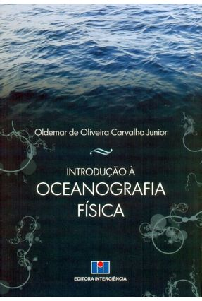 Introdução À Oceanografia Física - Carvalho Junior,Oldemar De Oliveira pdf epub