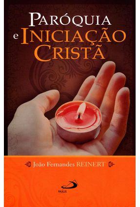 Paróquia e Iniciação Cristã - Col. Catequese - Reinert,João Fernandes pdf epub