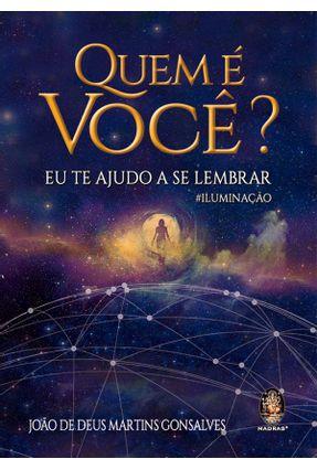 Quem É Você ? - Eu Te Ajudo A Se Lembrar - #Iluminação - Gonsalves,João De Deus Martins pdf epub