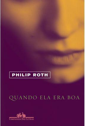 Quando Ela Era Boa - Roth,Philip   Hoshan.org