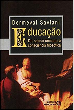 Educação - do Senso Comum À Consciência Filosófica - 19ª Ed. 2013 - Saviani,Demerval   Hoshan.org