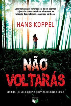 Não Voltarás - Koppel ,Hans | Tagrny.org