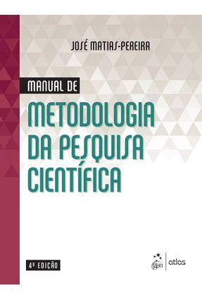 Manual de Metodologia da Pesquisa Científica - 4ª Ed. 2016 - Pereira,José Matias- pdf epub
