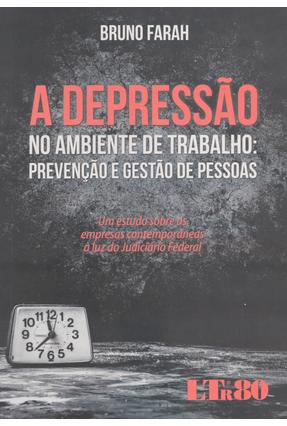 A Depressão No Ambiente de Trabalho - Prevenção e Gestão de Pessoas - Farah,Bruno | Hoshan.org