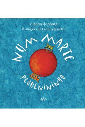 Num Marte Pequenininho - Souza,Glaucia de   Tagrny.org