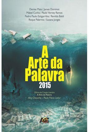 A Arte da Palavra 2015 - Cheuiche,Alcy Ledur,Paulo Flávio pdf epub