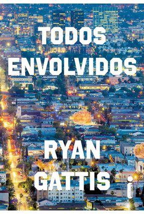 Todos Envolvidos - Gattis,Ryan | Hoshan.org