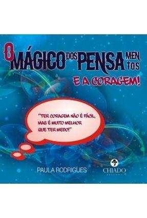 O Mágico Dos Pensamentos e A Coragem! - Col. Literatura Juvenil - Paula Rodrigues pdf epub