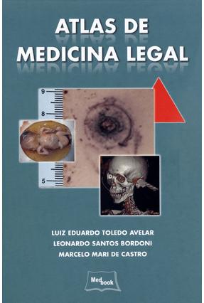Atlas de Medicina Legal - Avelar,Luiz Eduardo Toledo Bordoni,Leonardo Santos Castro,Marcelo Mari De pdf epub