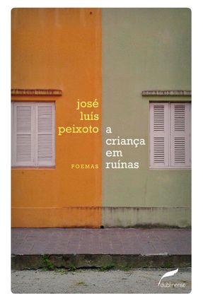 A Criança Em Ruínas - Peixoto,José Luís pdf epub